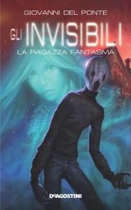 Gli Invisibili - La ragazza fantasma