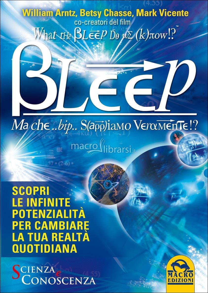 bleep-ma-che-bip-sappiamo-veramente-libro-61723